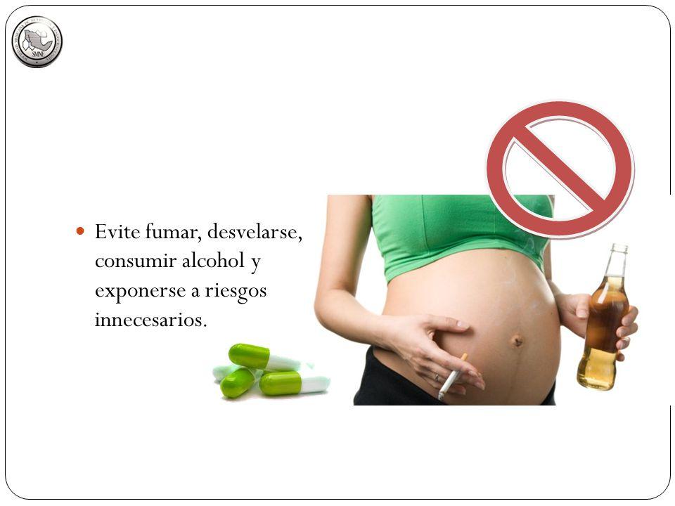 Evite fumar, desvelarse, consumir alcohol y exponerse a riesgos innecesarios.