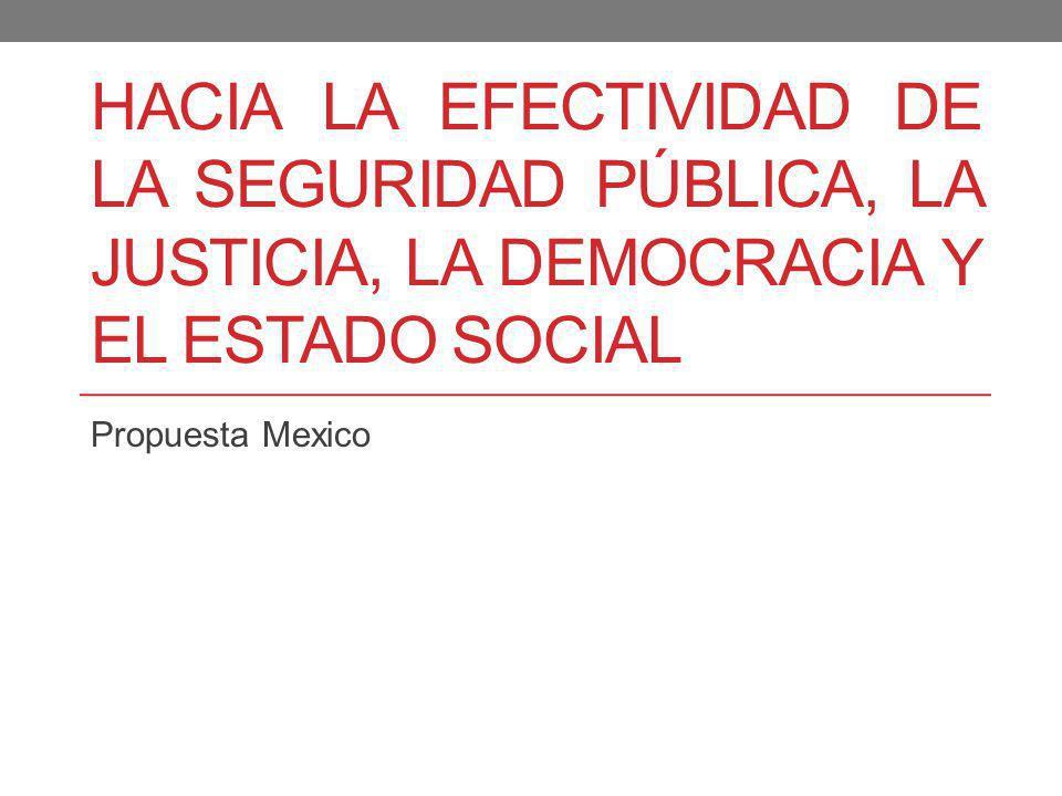 Hacia la efectividad de la seguridad pública, la justicia, la democracia y el estado social