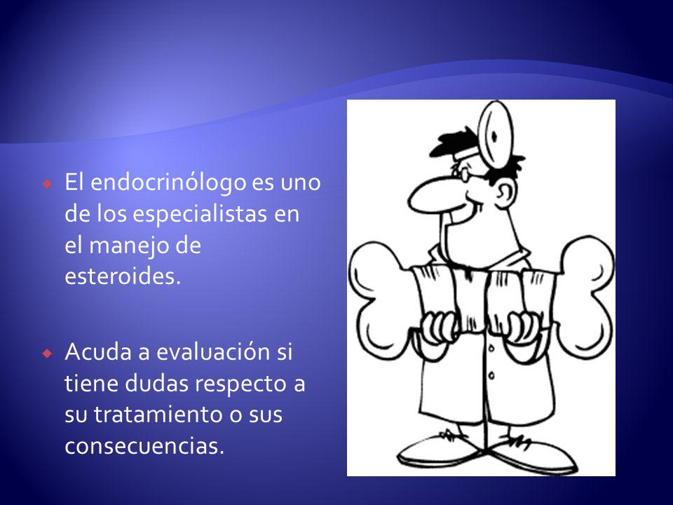 El endocrinólogo es uno de los especialistas en el manejo de esteroides.