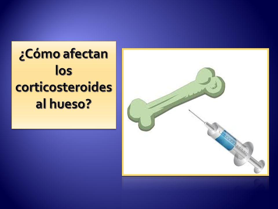 ¿Cómo afectan los corticosteroides al hueso