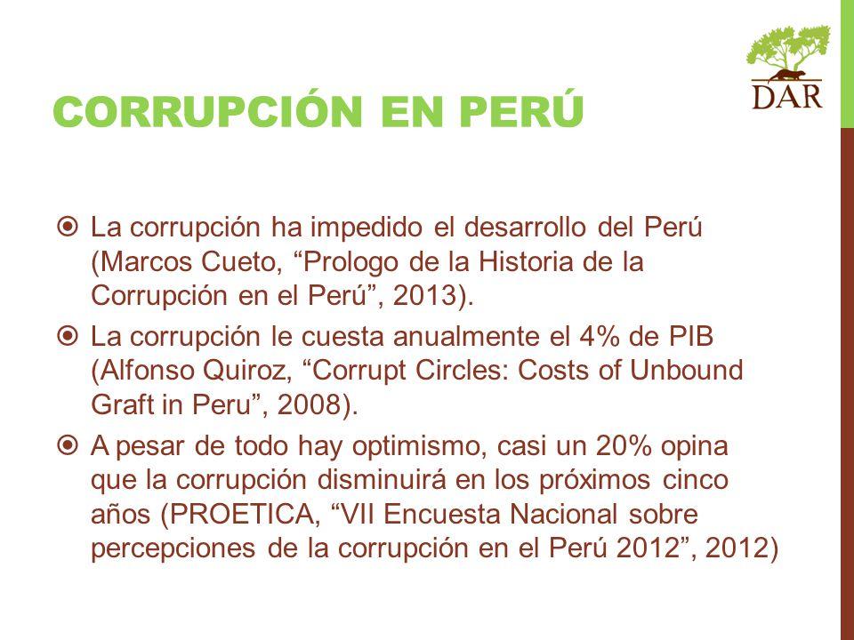 Corrupción en perú La corrupción ha impedido el desarrollo del Perú (Marcos Cueto, Prologo de la Historia de la Corrupción en el Perú , 2013).