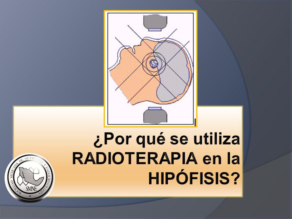 ¿Por qué se utiliza RADIOTERAPIA en la HIPÓFISIS