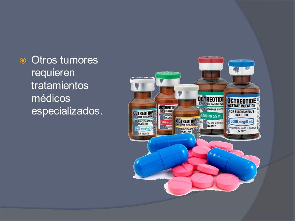 Otros tumores requieren tratamientos médicos especializados.