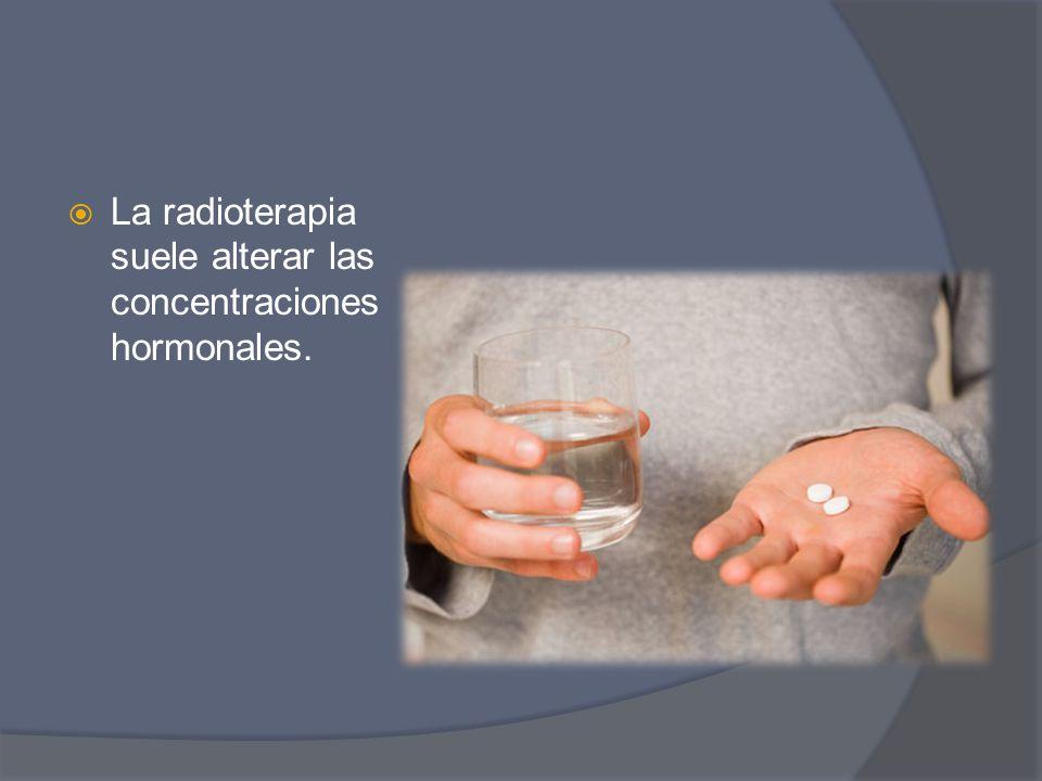 La radioterapia suele alterar las concentraciones hormonales.