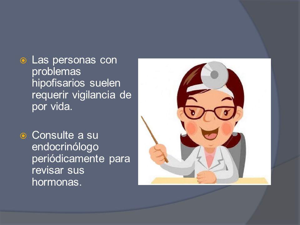 Las personas con problemas hipofisarios suelen requerir vigilancia de por vida.
