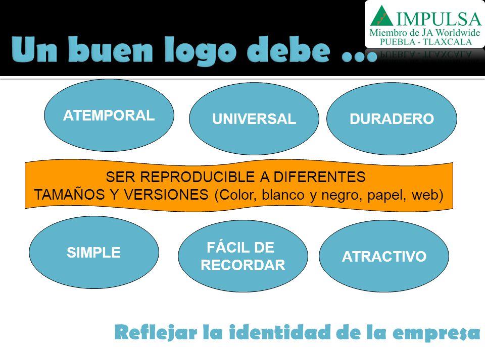 Un buen logo debe … Reflejar la identidad de la empresa ATEMPORAL