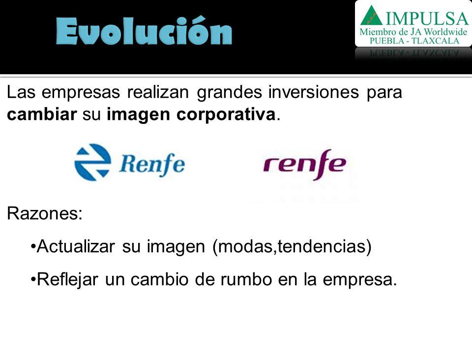 Evolución Las empresas realizan grandes inversiones para cambiar su imagen corporativa. Razones: Actualizar su imagen (modas,tendencias)