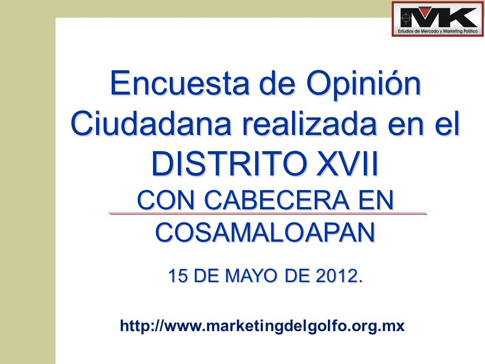 Encuesta de Opinión Ciudadana realizada en el DISTRITO XVII