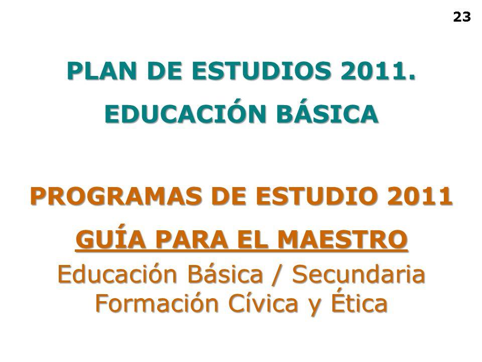 PLAN DE ESTUDIOS 2011. EDUCACIÓN BÁSICA PROGRAMAS DE ESTUDIO 2011