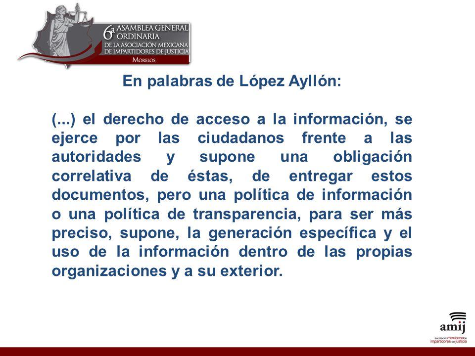 En palabras de López Ayllón: