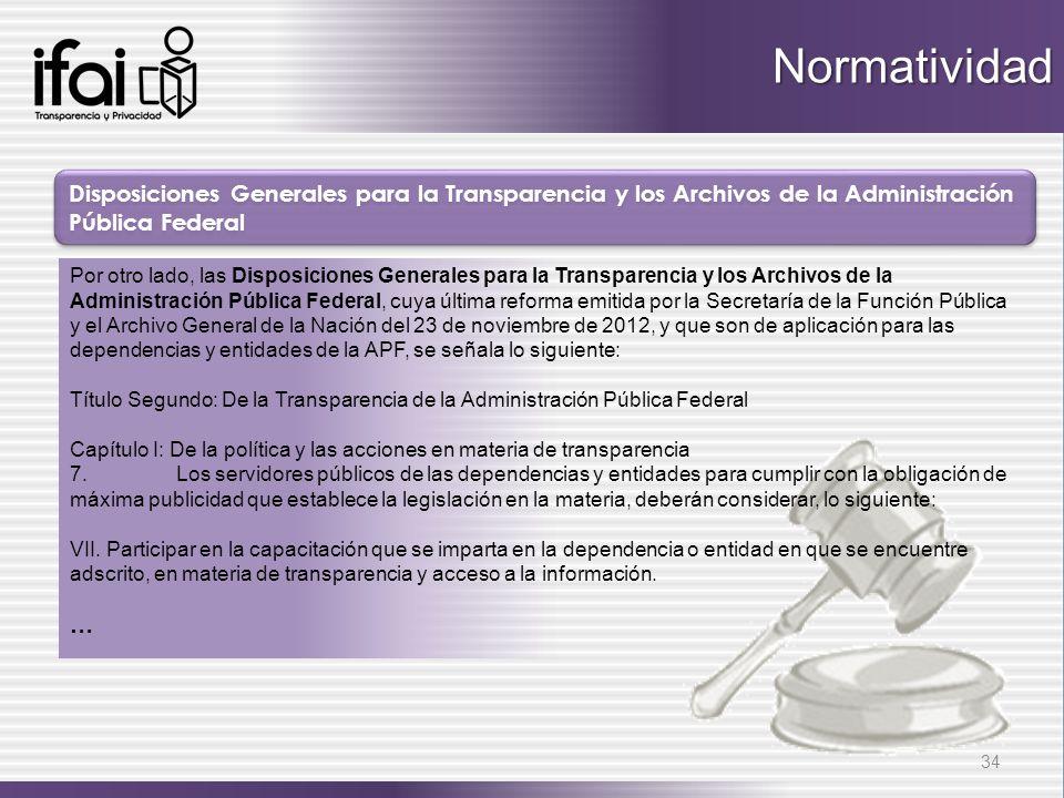 Normatividad Disposiciones Generales para la Transparencia y los Archivos de la Administración Pública Federal.
