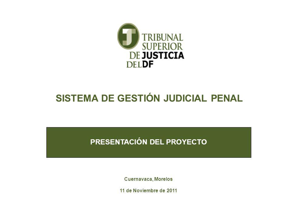 SISTEMA DE GESTIÓN JUDICIAL PENAL PRESENTACIÓN DEL PROYECTO