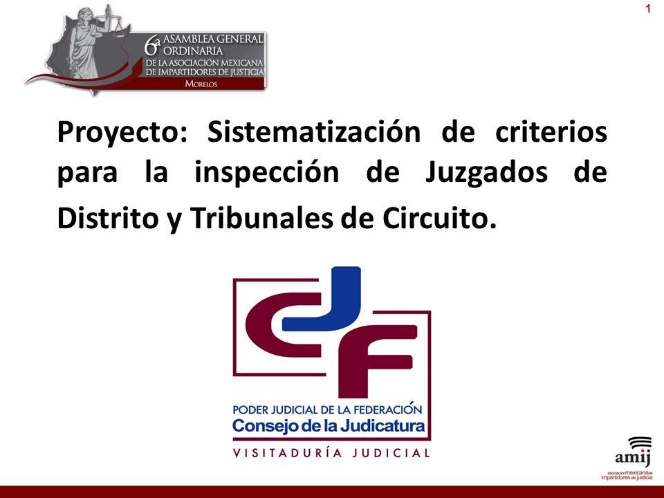 1 Proyecto: Sistematización de criterios para la inspección de Juzgados de Distrito y Tribunales de Circuito.