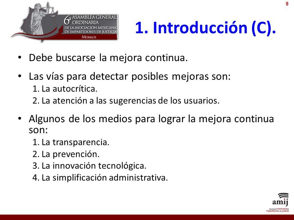 1. Introducción (C). Debe buscarse la mejora continua.