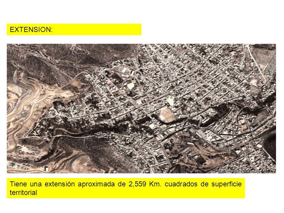 EXTENSION: Tiene una extensión aproximada de 2,559 Km. cuadrados de superficie territorial