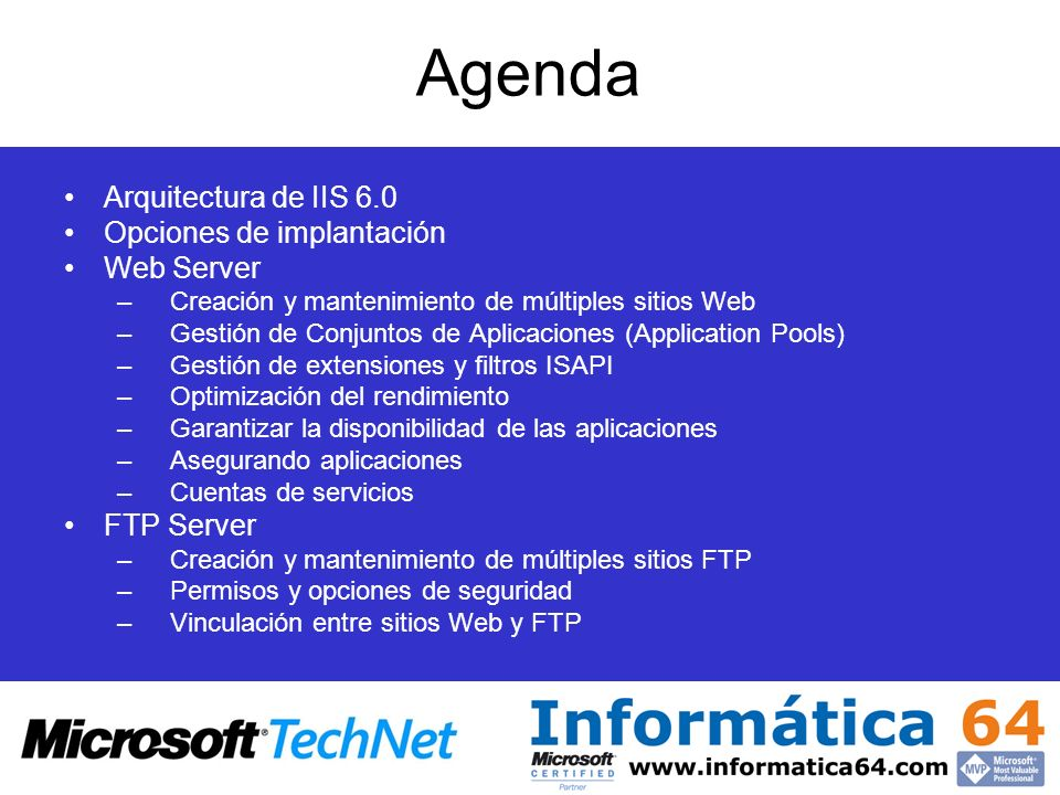 Agenda Arquitectura de IIS 6.0 Opciones de implantación Web Server