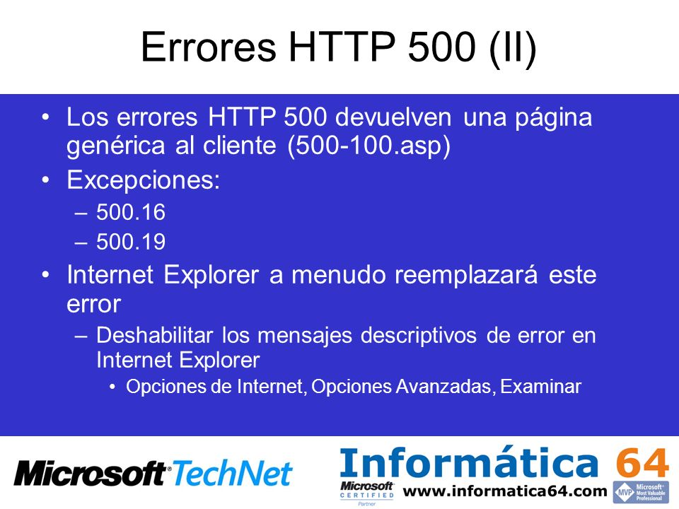 Errores HTTP 500 (II) Los errores HTTP 500 devuelven una página genérica al cliente (500-100.asp) Excepciones: