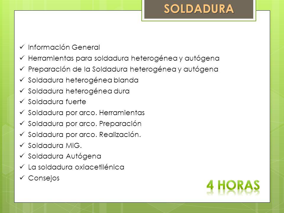 4 HORAS SOLDADURA Información General