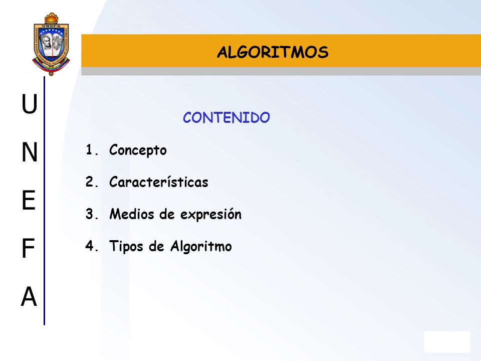 ALGORITMOS CONTENIDO Concepto Características Medios de expresión