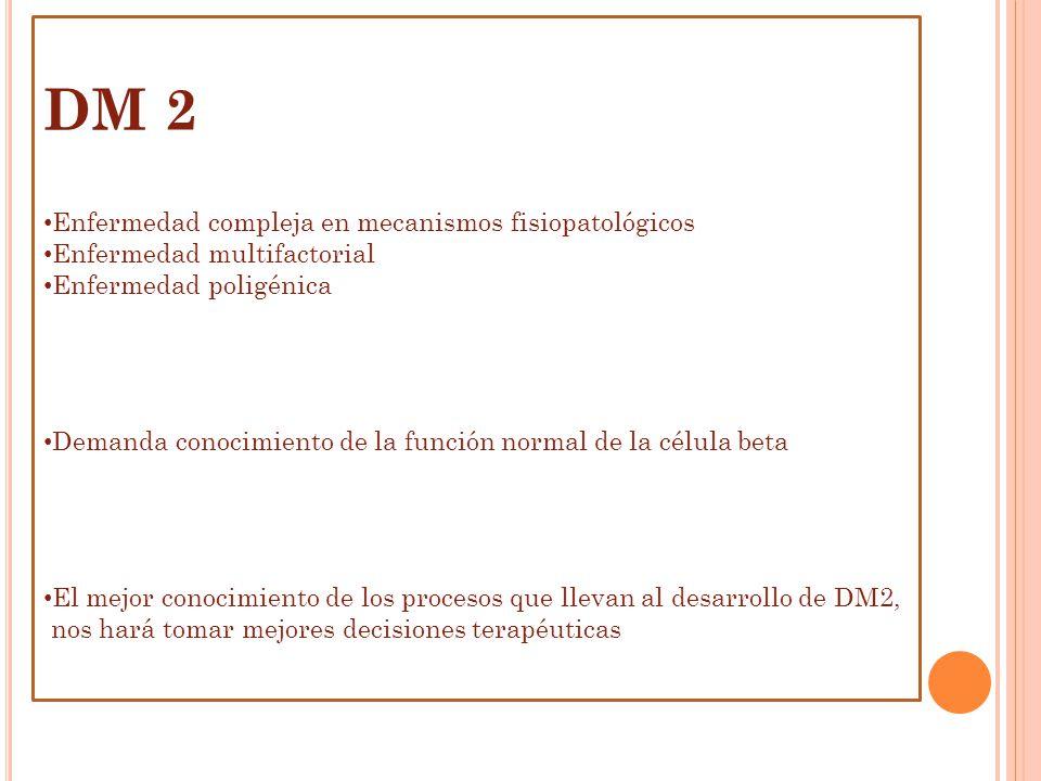 DM 2 Enfermedad compleja en mecanismos fisiopatológicos
