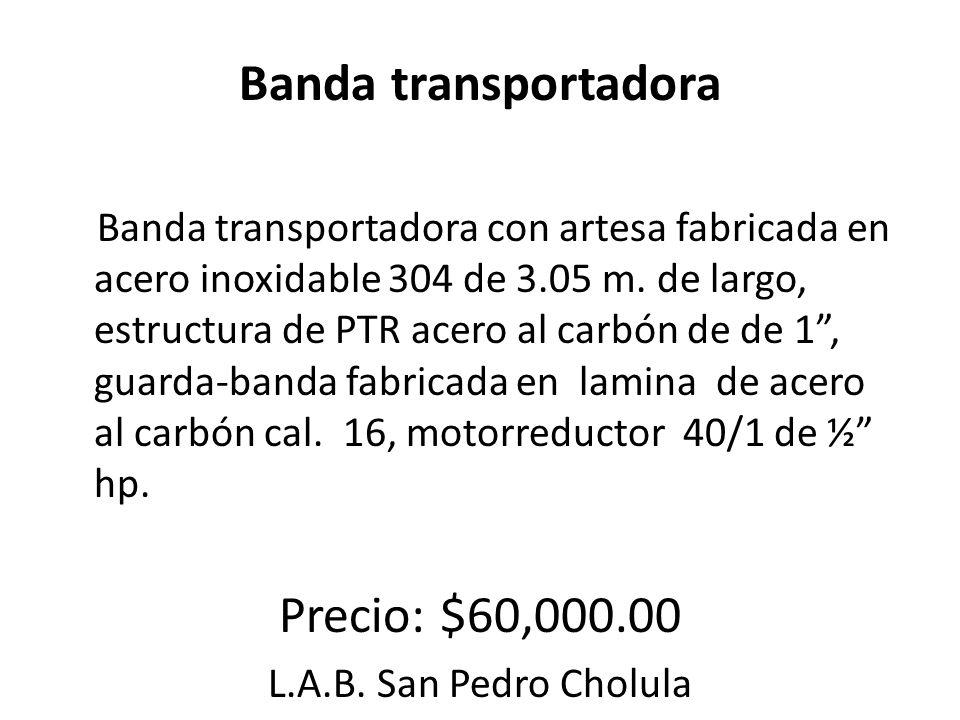 Banda transportadora Precio: $60,000.00