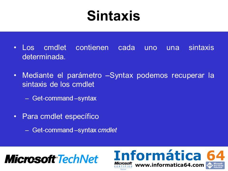 Sintaxis Los cmdlet contienen cada uno una sintaxis determinada.