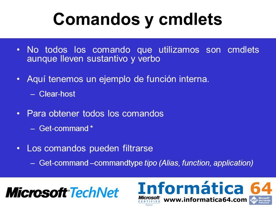 Comandos y cmdlets No todos los comando que utilizamos son cmdlets aunque lleven sustantivo y verbo.