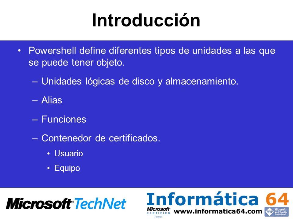 Introducción Powershell define diferentes tipos de unidades a las que se puede tener objeto. Unidades lógicas de disco y almacenamiento.