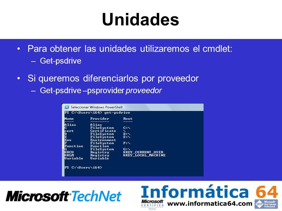 Unidades Para obtener las unidades utilizaremos el cmdlet: