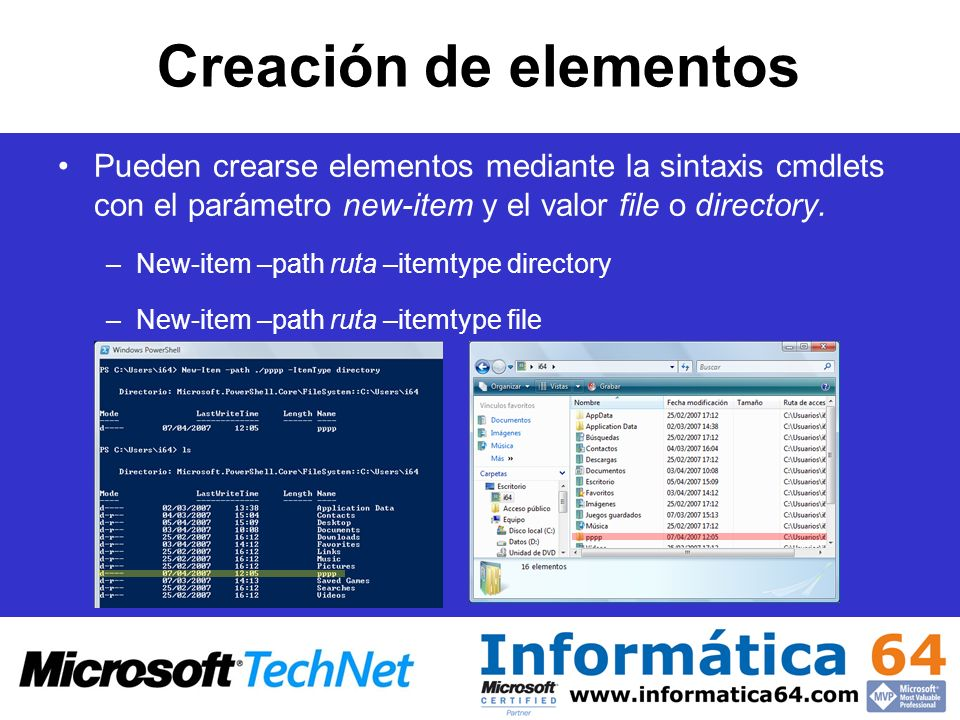 Creación de elementos Pueden crearse elementos mediante la sintaxis cmdlets con el parámetro new-item y el valor file o directory.