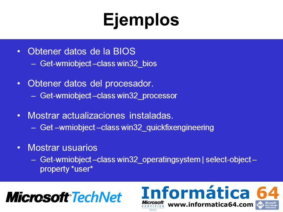 Ejemplos Obtener datos de la BIOS Obtener datos del procesador.