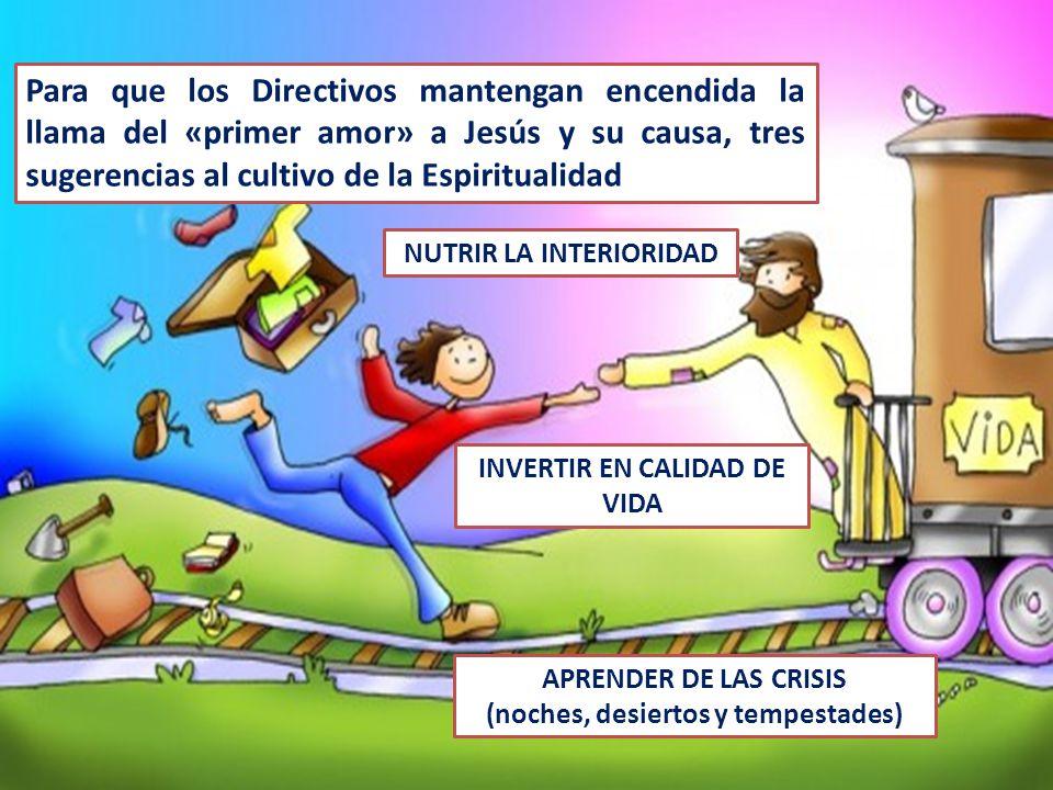 Para que los Directivos mantengan encendida la llama del «primer amor» a Jesús y su causa, tres sugerencias al cultivo de la Espiritualidad