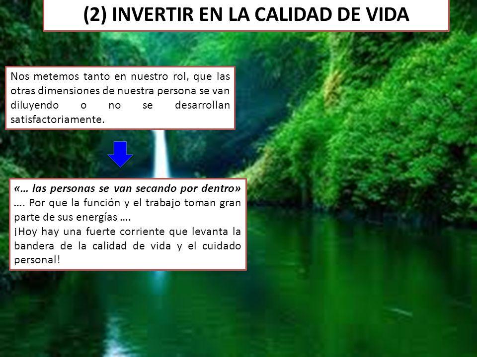 (2) INVERTIR EN LA CALIDAD DE VIDA