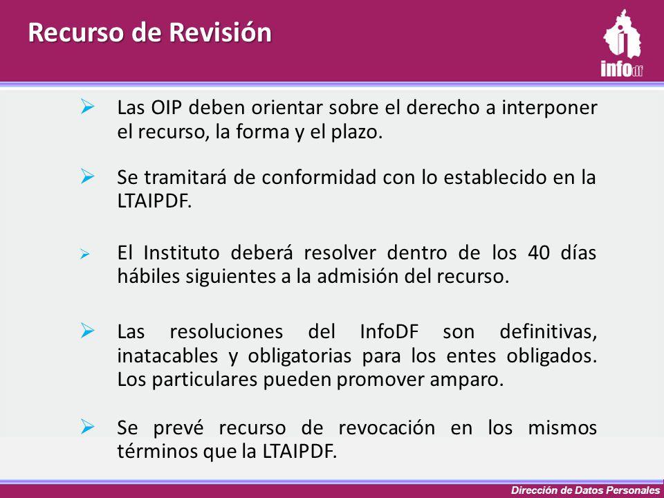 Recurso de Revisión Las OIP deben orientar sobre el derecho a interponer el recurso, la forma y el plazo.