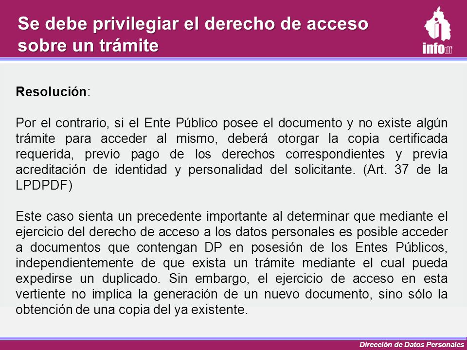 Se debe privilegiar el derecho de acceso sobre un trámite