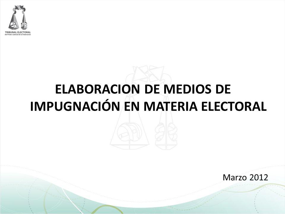 ELABORACION DE MEDIOS DE IMPUGNACIÓN EN MATERIA ELECTORAL