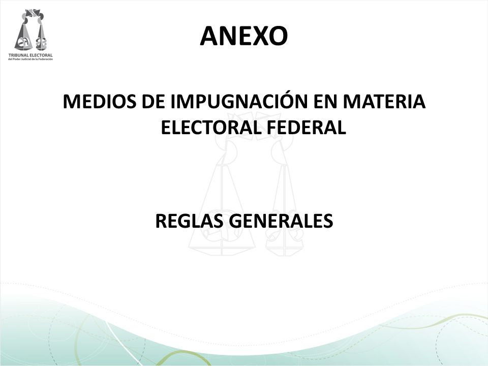 MEDIOS DE IMPUGNACIÓN EN MATERIA ELECTORAL FEDERAL