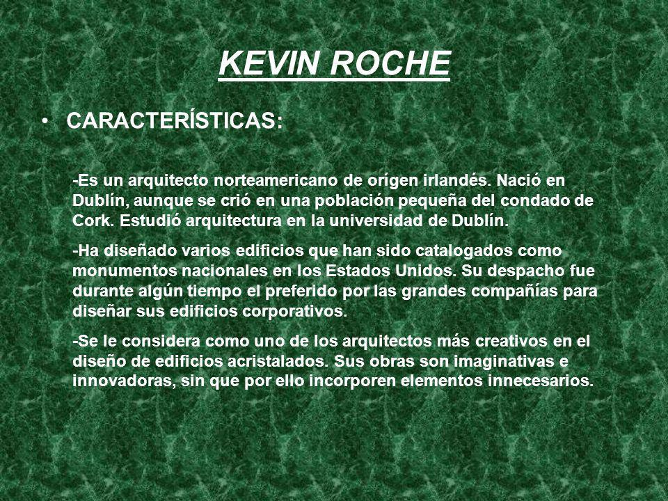 KEVIN ROCHE CARACTERÍSTICAS: