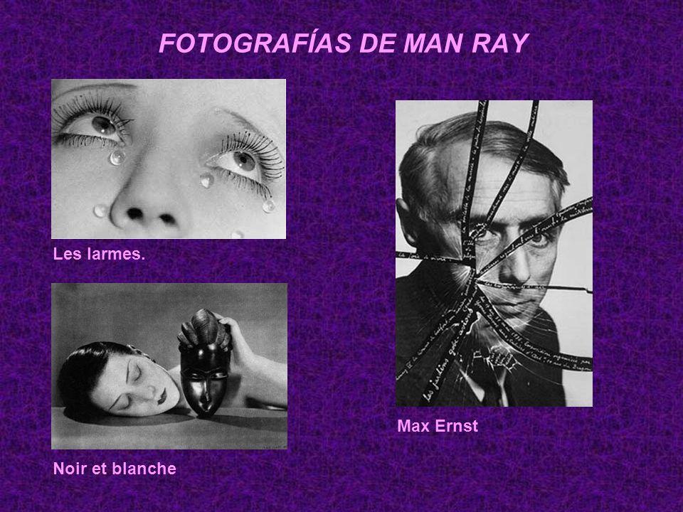 FOTOGRAFÍAS DE MAN RAY Les larmes. Max Ernst Noir et blanche
