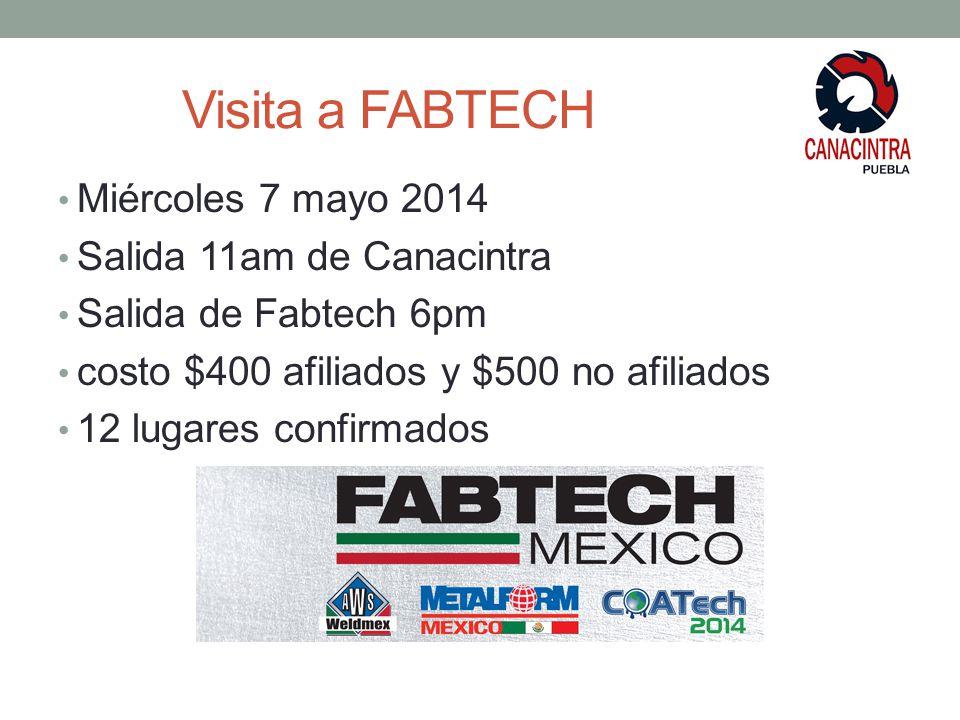 Visita a FABTECH Miércoles 7 mayo 2014 Salida 11am de Canacintra