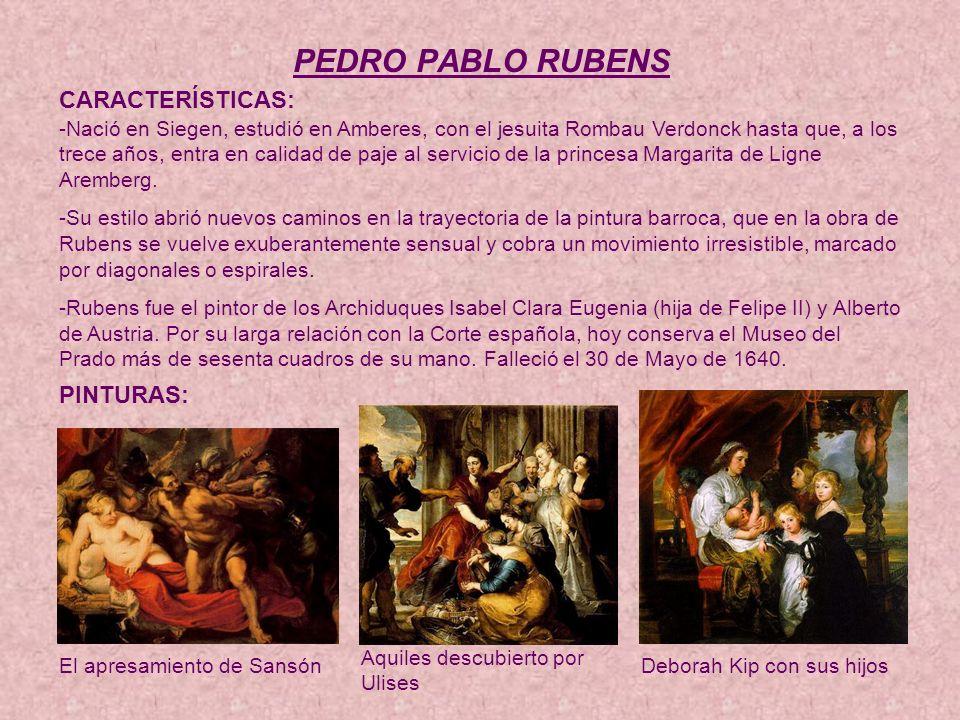 PEDRO PABLO RUBENS CARACTERÍSTICAS: PINTURAS: