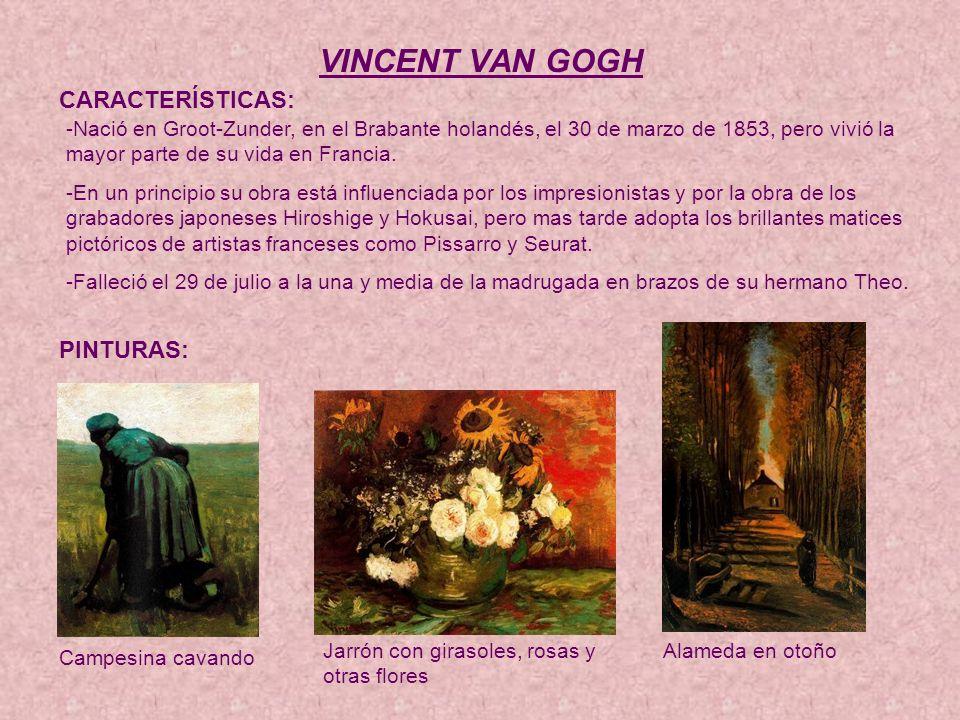 VINCENT VAN GOGH CARACTERÍSTICAS: PINTURAS: