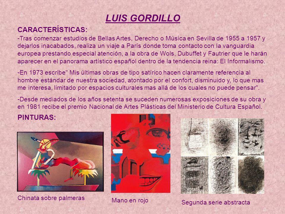 LUIS GORDILLO CARACTERÍSTICAS: PINTURAS: