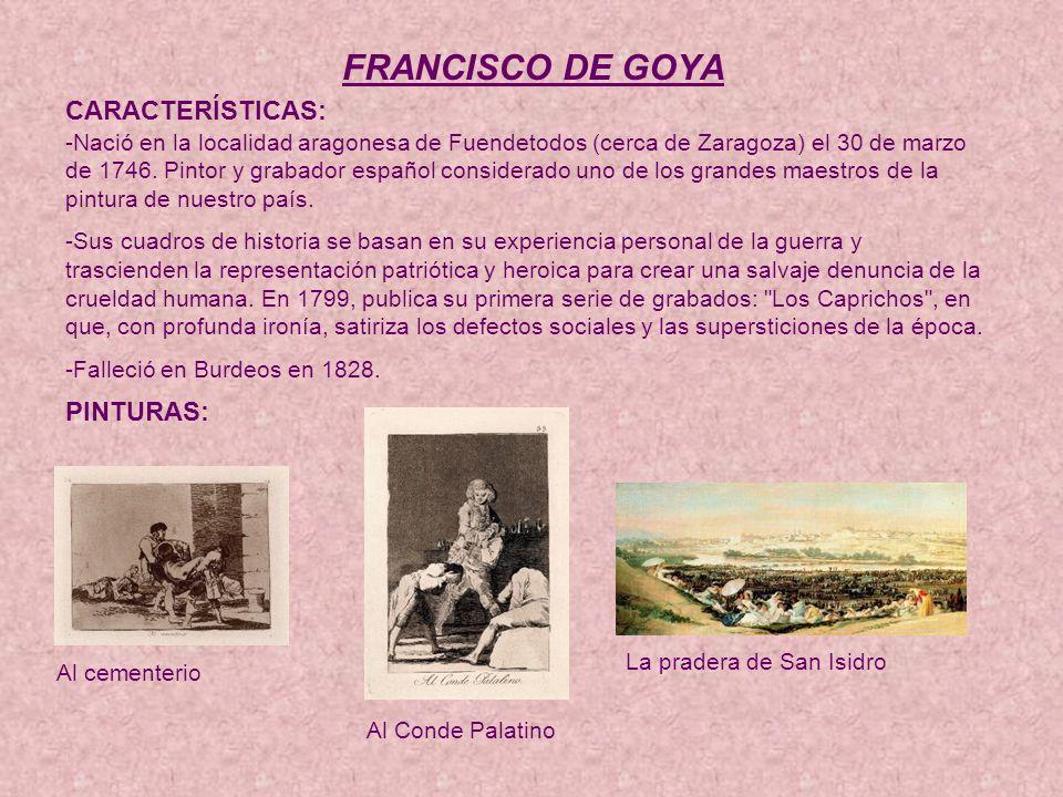 FRANCISCO DE GOYA CARACTERÍSTICAS: PINTURAS: