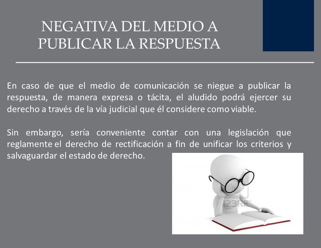 NEGATIVA DEL MEDIO A PUBLICAR LA RESPUESTA