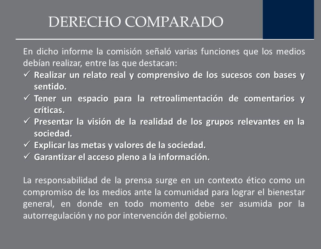 DERECHO COMPARADO En dicho informe la comisión señaló varias funciones que los medios debían realizar, entre las que destacan: