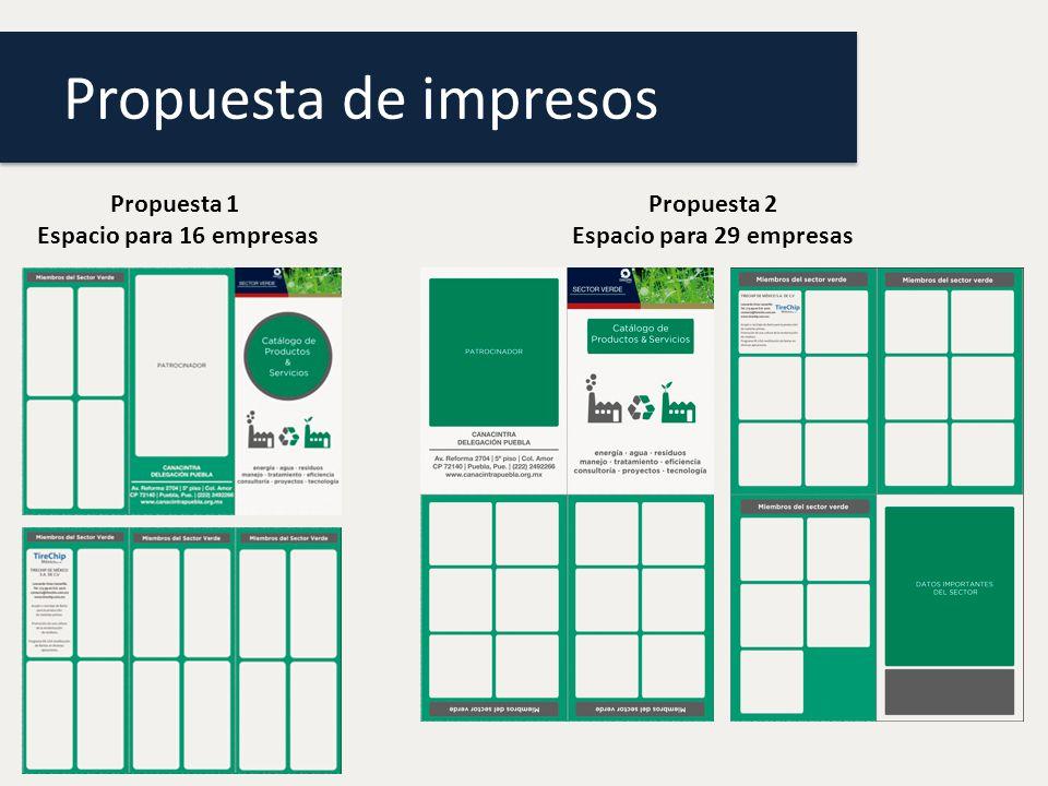 Propuesta de impresos Propuesta 1 Espacio para 16 empresas Propuesta 2
