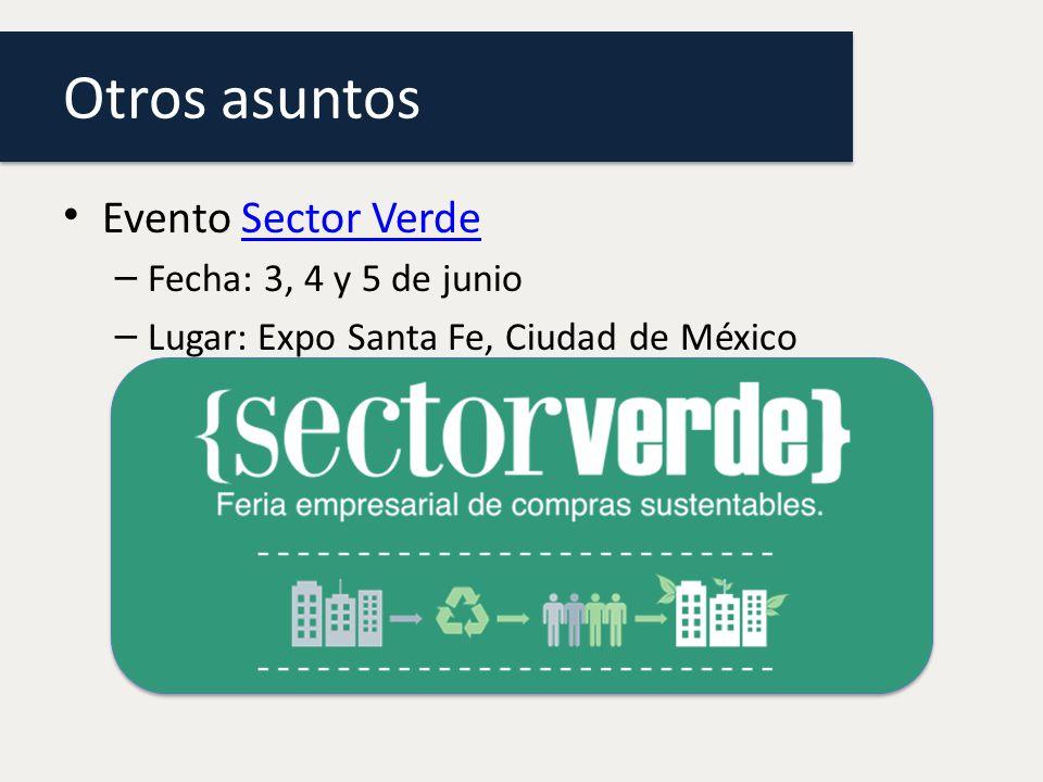 Otros asuntos Evento Sector Verde Fecha: 3, 4 y 5 de junio
