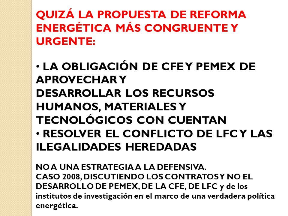 QUIZÁ LA PROPUESTA DE REFORMA ENERGÉTICA MÁS CONGRUENTE Y URGENTE: