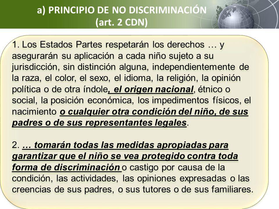 a) PRINCIPIO DE NO DISCRIMINACIÓN (art. 2 CDN)
